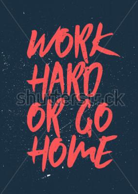 Картина Работать трудно или идти домой - вдохновляющие и мотивирующие слова. Дизайн тренажерного зала и тренировки. Типографическая концепция. Дизайн винтажного плаката