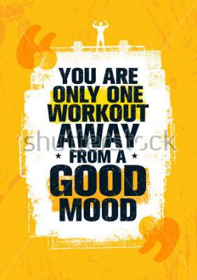 Картина Вы только одна тренировка от хорошего настроения. Вдохновительные тренировки и фитнес-зал Мотивация Цитата Иллюстрация. Креативный Сильный Вектор Грубой Типографии Гранж Обои Плакат Концепция