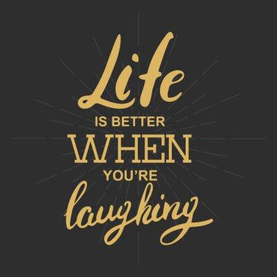 Картина Жизнь лучше, когда ты смеешься
