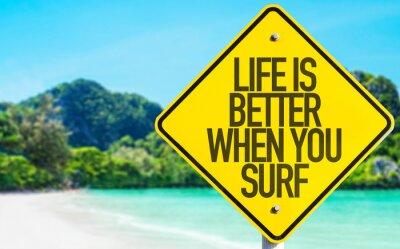 Картина Жизнь лучше, когда вы Surf знак с фоне пляжа