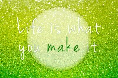 Картина Жизнь это то, что вы делаете это на зеленый блеск абстрактного фона