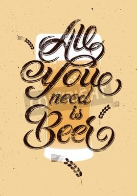 Фотообои Все, что вам нужно, это пиво. Урожай каллиграфический дизайн гранж пиво. Векторная иллюстрация.