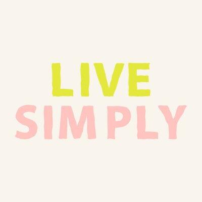 Фотообои Жить просто. Рисованной мотивация цитаты о жизни. Вдохновенный фраза постер. Векторная иллюстрация.