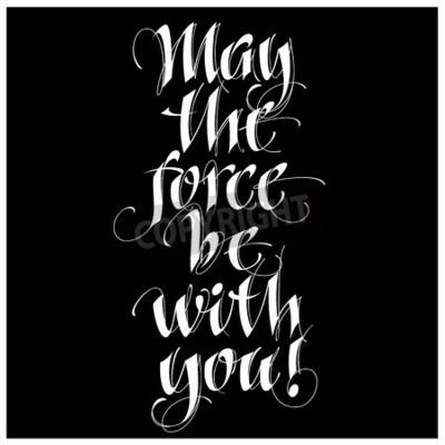 Фотообои Современная каллиграфическая вдохновляющая цитата - может ли сила быть с тобой