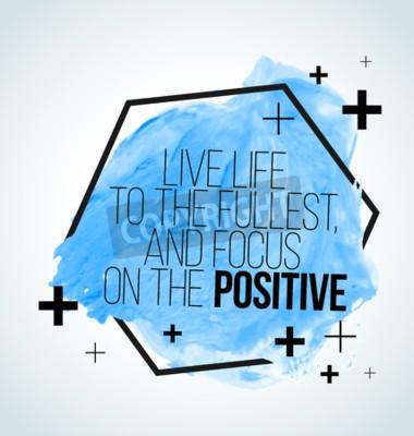Фотообои Современные вдохновляющие цитаты на фоне акварель - живая жизнь на полную катушку, и сосредоточиться на положительных