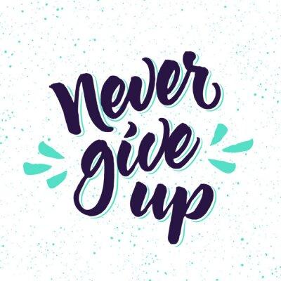 Фотообои Мотивационные цитаты Никогда не сдавайся