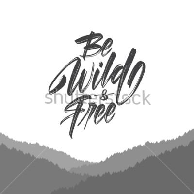 Фотообои Векторная Иллюстрация: Рукописные надписи кистью Be Wild и Free