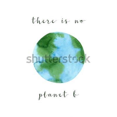 Фотообои Там нет планеты B. Мотивация плакат на тему нулевого расточительства, изолированных на белом фоне. Ручной обращается акварель экология концепции иллюстрации. Спасти планету и остановить плакат загрязн