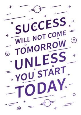 Фотообои Успех не придет завтра, если не начать сегодня. Вдохновляющие цитаты. Положительное утверждение для печати, плакат. Вектор типографики концепция линейного иллюстрации дизайн.