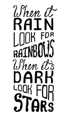 Фотообои Когда дождь ищет радугу, когда темно искать звезды.
