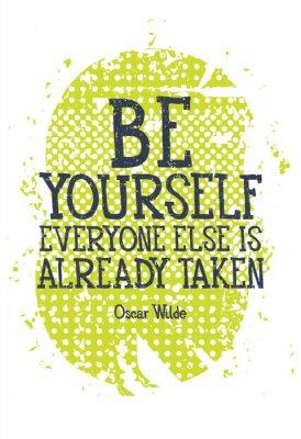 Плакат Be yourself everyone else is alredy taken