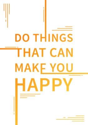 Плакат Делайте вещи, которые могут сделать вас счастливыми. Вдохновенный высказывание. Мотивационные цитаты. Положительное утверждение. Вектор типографики концепции дизайна иллюстрации.