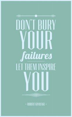 Плакат Не хороните ваши неудачи пусть вдохновит вас