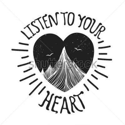 Плакат Векторная иллюстрация с горы внутри сердца. Прислушайтесь к своему сердцу - надпись цитата. Мотивация и вдохновение Дизайн поздравительных открыток, печать на футболках, а