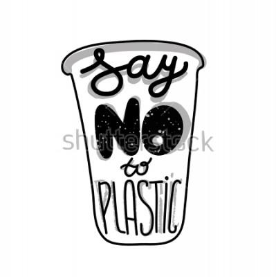 Плакат Надпись цитата на пластиковом стакане Скажи нет пластику. Печать для эко сумка, открытка или плакат.