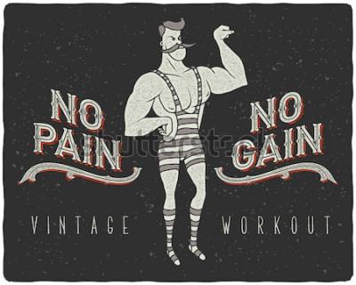 Плакат Винтажный плакат с цирковым сильным мужчиной и слоганом: «Нет боли - нет выгоды»