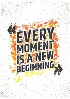 Наклейка Каждый момент это новое начало вдохновляющие цитаты на гранж красочный фон. Векторный плакат для печати или украшений.