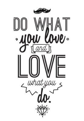 Наклейка Вдохновенный романтической цитаты. Типографская постер или дизайн карты. Делайте то, что вы любите надписи.
