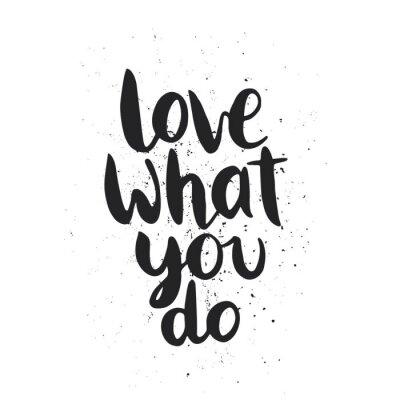 Наклейка Цитата. Любите то, что вы делаете.