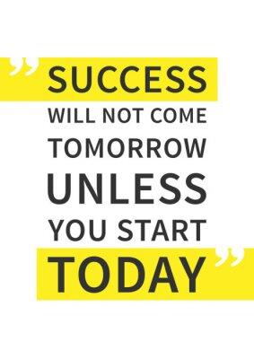 Наклейка Успех не придет завтра, если не начать сегодня. Вдохновенный (мотивационный) цитаты на белом фоне. Положительное утверждение для печати, плакат. Вектор типографики графический дизайн иллюстрации.