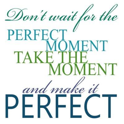 Наклейка Возьмите момент и сделать его совершенным Цитата