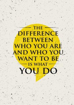 Наклейка Разница между тем, кто вы и кем хотите быть, - это то, что вы делаете. Вдохновляющая Творческая мотивационная цитата.