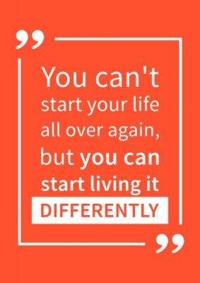 Наклейка Вы не можете начать свою жизнь заново, но вы можете начать жить по-другому. Мотивация цитаты. Положительное утверждение. Творческий вектор типографика концепции дизайна иллюстрации.